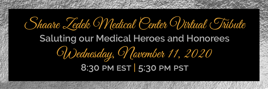 Shaare Zedek Medical Center's Virtual Tribute saluting our Medical Heroes and Honorees